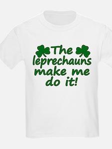 Leprechauns Made Me Do It T-Shirt