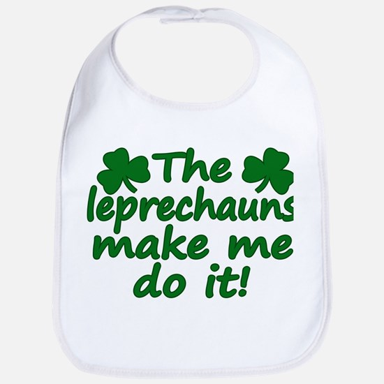 Leprechauns Made Me Do It Bib