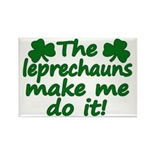 Leprechauns Made Me Do It Rectangle Magnet
