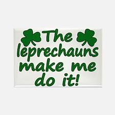 Leprechauns Made Me Do It Rectangle Magnet