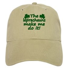 Leprechauns Made Me Do It Baseball Cap