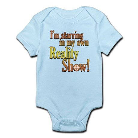 Starring in my own reality Infant Bodysuit