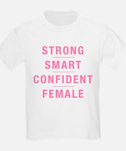 Strong Smart Confident Female T-Shirt