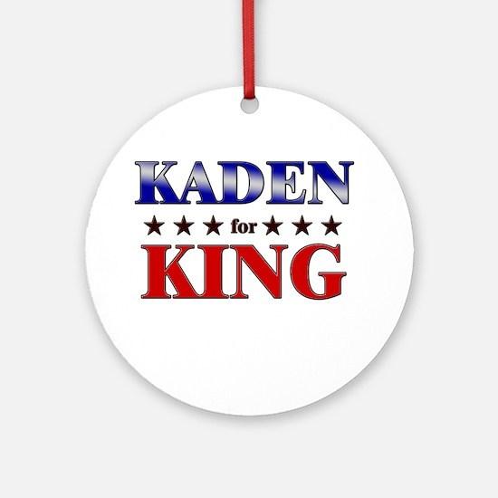KADEN for king Ornament (Round)