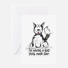 Bad Dog Hair Day Greeting Cards
