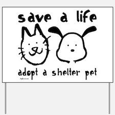 Save a Life - Adopt a Shelter Pet Yard Sign