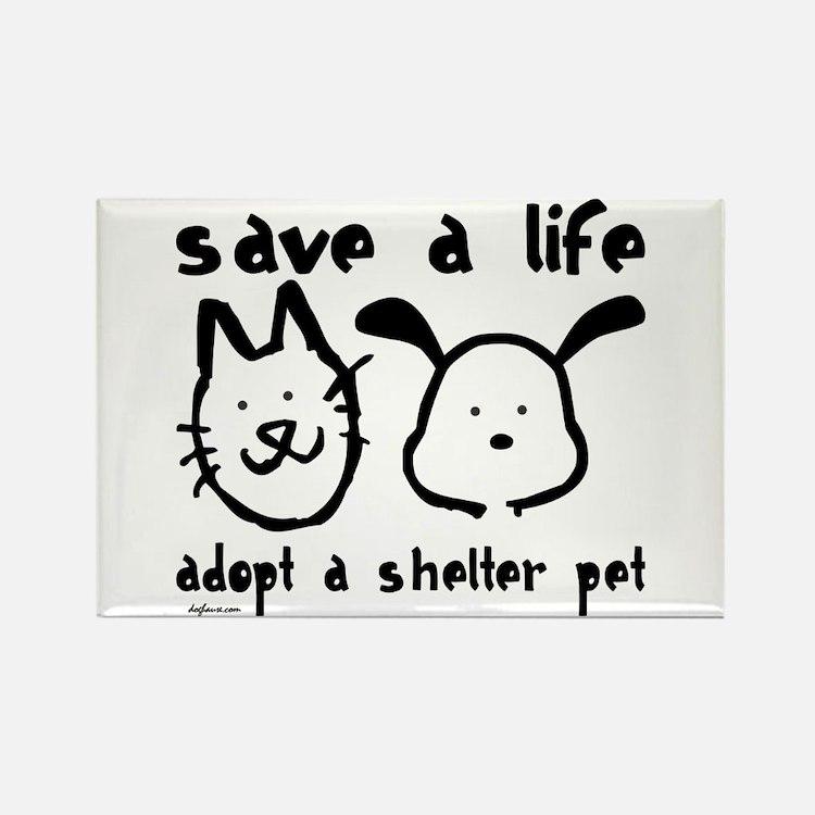 Save a Life - Adopt a Shelter Pet Rectangle Magnet