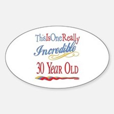 Incredible At 30 Oval Decal