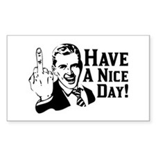 """Have A Nice Day"" Rectangle Bumper Stickers"