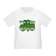 I'm Irish Rub Me for Luck T