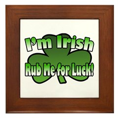 I'm Irish Rub Me for Luck Framed Tile