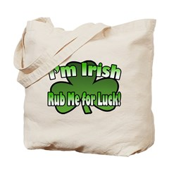 I'm Irish Rub Me for Luck Tote Bag