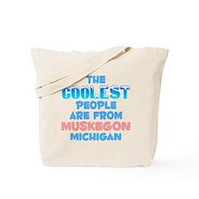 Coolest: Muskegon, MI Tote Bag