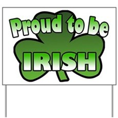 Proud to be Irish Yard Sign