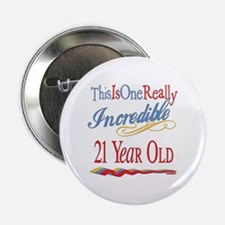"""Incredible At 21 2.25"""" Button"""