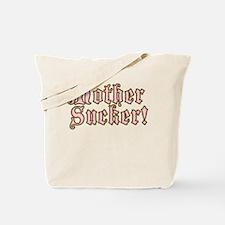 Pink Mother Sucker! Tote Bag