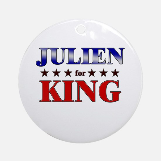 JULIEN for king Ornament (Round)
