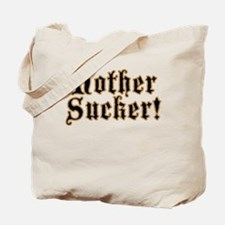 Black & Tan Mother Sucker! Tote Bag