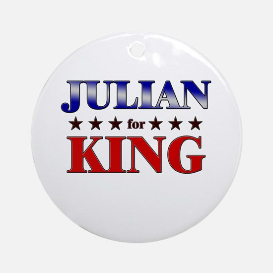 JULIAN for king Ornament (Round)