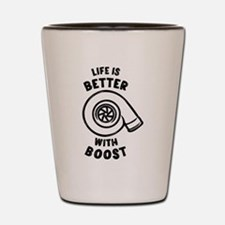 Life is better with boost Shot Glass