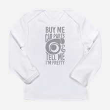 Buy me car parts and tell me i Long Sleeve T-Shirt