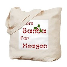 From Santa For Meagan Tote Bag