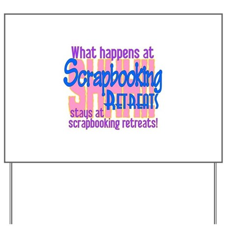Scrapbooking Retreats Shhh! Yard Sign