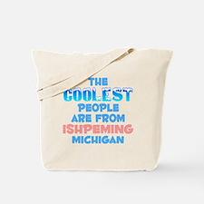 Coolest: Ishpeming, MI Tote Bag