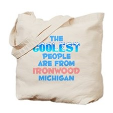 Coolest: Ironwood, MI Tote Bag