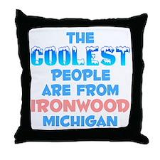Coolest: Ironwood, MI Throw Pillow