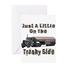 Little On The Trashy Side Greeting Card
