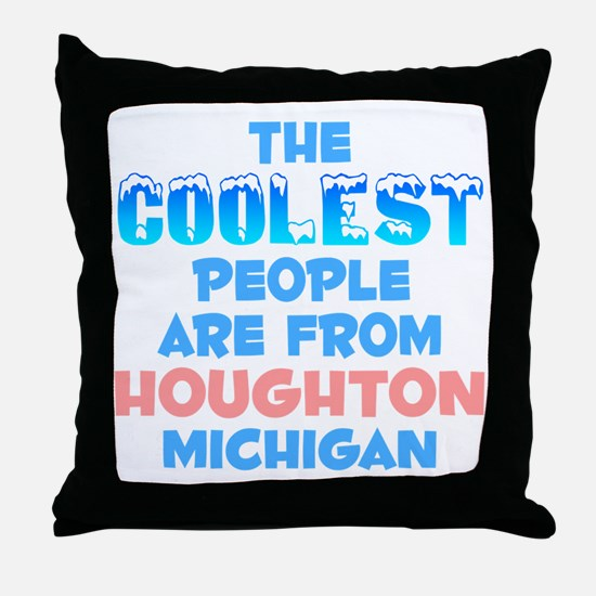 Coolest: Houghton, MI Throw Pillow