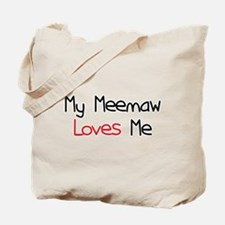 My Meemaw Loves Me Tote Bag
