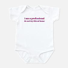 I am a professional... Infant Creeper