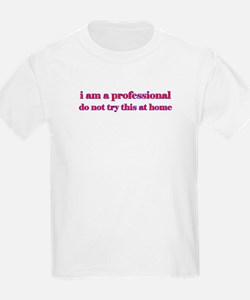 I am a professional... Kids T-Shirt