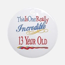 Incredible At 13 Ornament (Round)