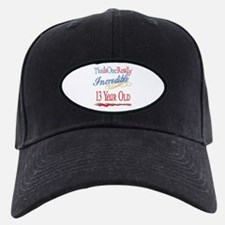 Incredible At 13 Baseball Hat