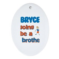 Bryce - Going to be a Big Bro Oval Ornament