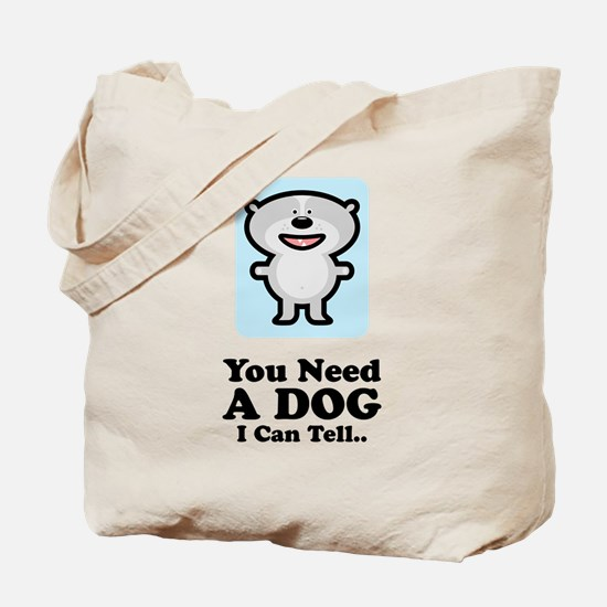 You Need A Dog Tote Bag