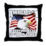 AMERICA IS #1 Throw Pillow