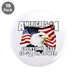 "AMERICA IS #1 3.5"" Button (10 pack)"