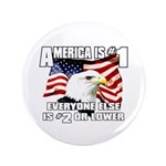 "AMERICA IS #1 3.5"" Button"