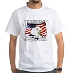 AMERICA IS #1 White T-Shirt