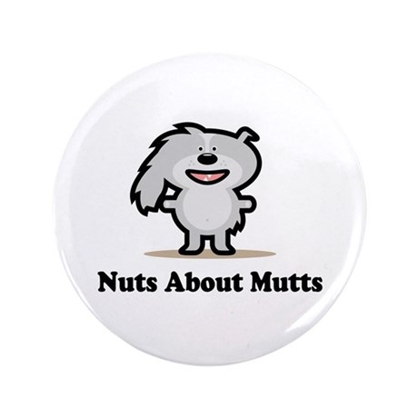 "Nuts About Mutts 3.5"" Button"