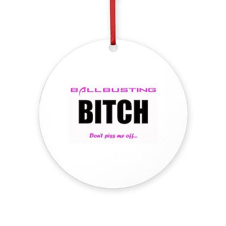 Ballbusting Bitch Ornament (Round)
