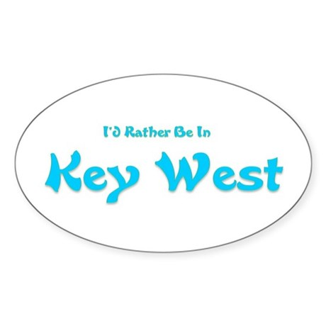 I'd Rather Be...Key West Oval Sticker