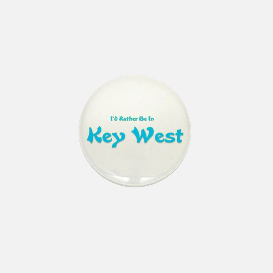 I'd Rather Be...Key West Mini Button