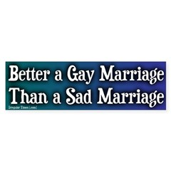 Better Gay Marriage Bumper Bumper Sticker