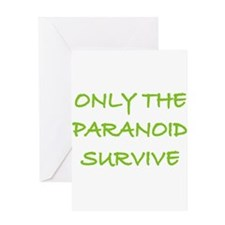 Only The Paranoid Survive Greeting Card