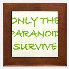 Only The Paranoid Survive Framed Tile